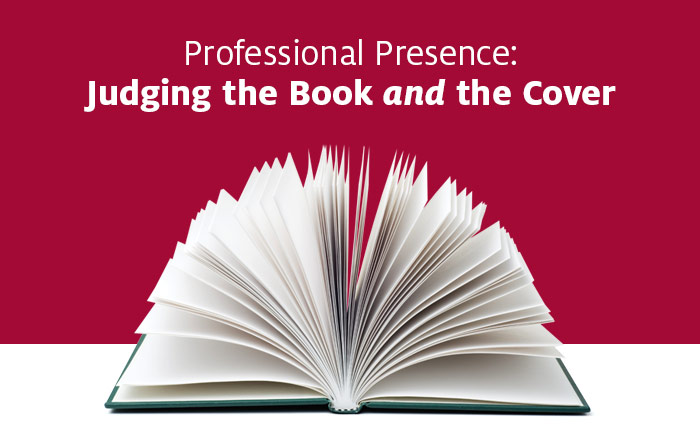 Professional Presence: Judging the Book and the Cover