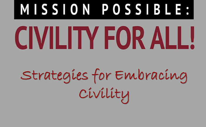 MISSION POSSIBLE: Strategies for Embracing Civility
